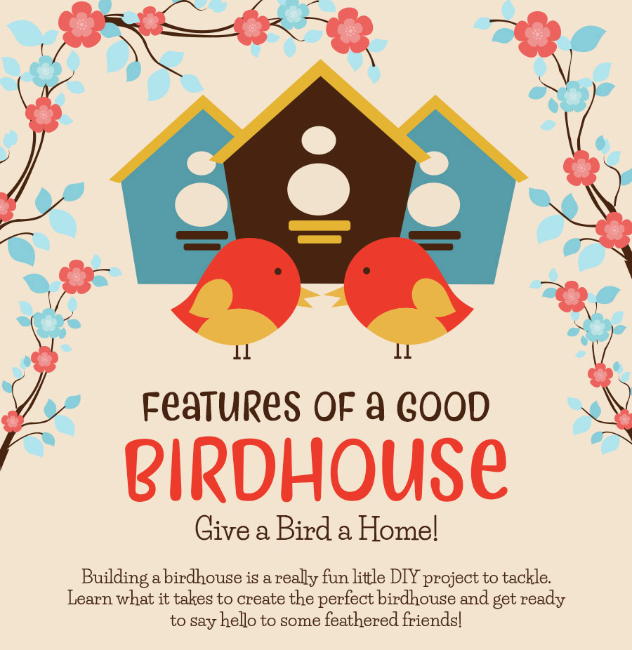 features of a good birdhouse