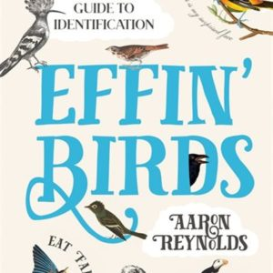 Effin' Birds: A Field Guide to Identification Hardcover